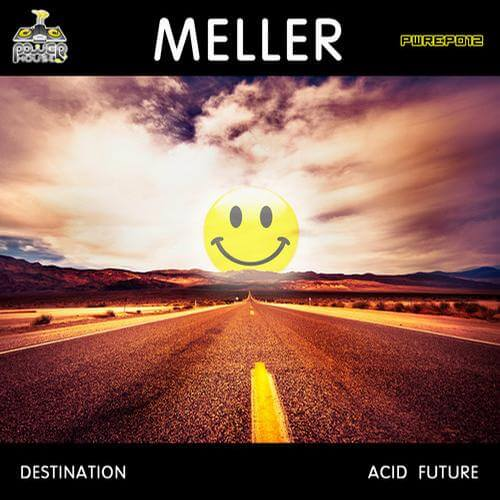 Meller - Destination - Acid Future EP on Power House Records