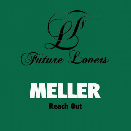 Meller - Reach Out EP on Future Lovers (Plusquam Division)